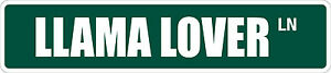 "*Aluminum* Llama Lover 4"" x 18"" Metal Novelty Street Sign  SS 2368"