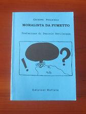"GIUSEPPE POLLICELLI "" MORALISTA DA FUMETTO "" ED. MEFISTO 1998 RARO & NUOVO..!"