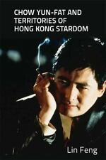 CHOW YUN-FAT AND TERRITORIES OF HONG KONG STARDOM - FENG, LIN - NEW HARDCOVER BO