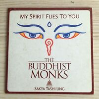 The Buddhist Monks_My Spirit Flies to You - CD Single PROMO 3 Tracce_2006 RARE!