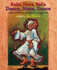 Baila, Nana, Baila : Cuban Folktales in English and Spanish by Joe Hayes...