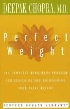 Perfect Weight: The Complete Mind/Body Program for Achieving and Maintaining Yo