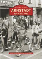 Arnstadt 1949-1989 Thüringen Stadt Geschichte Bildband Bilder Buch Fotos AK Book