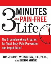 3 Minutes to a Pain-Free Life : The Groundbreaking Program for Total Body Pain …