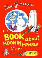 The Book About Moomin, Mymble, and Little My by Tove Jansson (Hardback, 2009)