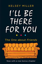 Kelsey Miller-I`Ll Be There For You BOOK NEW