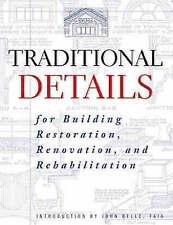 Traditional Details: For Building Restoration, Renovation, and Rehabilitation :