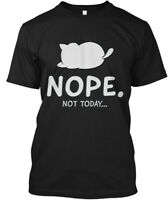 Nope. Not Today...funny Cats - Today... Hanes Tagless Tee T-Shirt