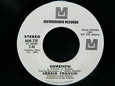 SERGIO FRANCHI Somehow / if METROMEDIA RECORDS MM238 PROMO USA