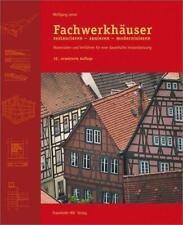 Fachwerkhäuser restaurieren - sanieren - modernisieren. von Wolfgang Lenze (Gebundene Ausgabe)