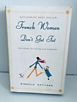 French Women Don't Get Fat The Secret of Eating for Pleasure Mireille Guiliano