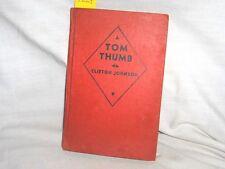 "#1229 - VINTAGE/ANTIQUE BOOK - ""TOM THUMB"" - CLIFTON JOHNSON - COPYRIGHT 1935"