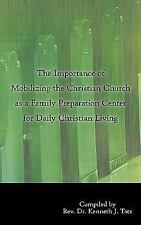 The Importance of Mobilizing the Christian Church As a Family Preparation...