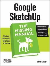 Google SketchUp: The Missing Manual: The Missing Manual: By Grover, Chris