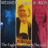 RANDY MEISNER, SWAN & RICH - THE EAGLE THE DOVE & THE GOLD (NEW/SEALED) CD