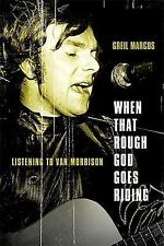 When That Rough God Goes Riding: Listening to Van Morrison-ExLibrary