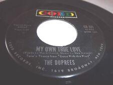 DUPREES-MY OWN TRUE LOVE/GINNY doo-wop VG+ 45