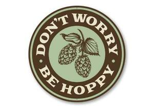 Don't Worry, Be Hoppy Beer Pub Sign, Bar Aluminum Sign