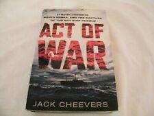 ACT OF WAR : Lyndon Johnson, North Korea, & Capture of the Spy Ship Pueblo