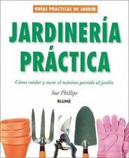 Jardineria practica: Como cuidar y sacar el maximo partido al jardin-ExLibrary