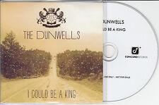 THE DUNWELLS I Could Be A King 2014 UK 1-trk promo test CD