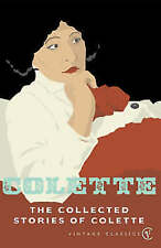 The Collected Stories Of Colette, Good Condition Book, Colette, ISBN 0099449080