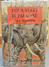 Four Years In Paradise Africa Hunting Filming Original Dust Jacket Osa Johnson