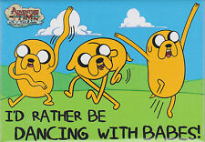 Adventure Time with Finn and Jake ~ I'd Rather Be Dancing with Babes! Magnet