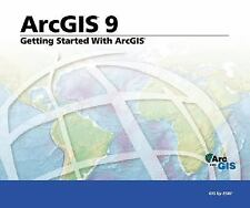 Getting Started with ArcGIS: ArcGIS 9 (Arcgis 9)