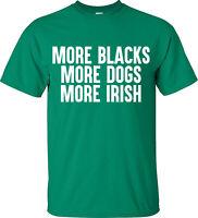 More Blacks More Dogs More Irish T-shirt Communist Socialism Political Tee Funny