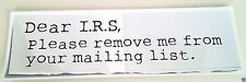 DEAR IRS PLEASE REMOVE ME FROM YOUR MAILING LIST.  Pro-Trump Sticker PD