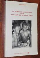 Mignot LA TERRE ET LE POUVOIR CHEZ LES GUIN DU SUD-EST TOGO ethnologie Afrique