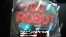 "RED HOT CHILLI PEPPERS "" GO ROBOT "" PICTURE DISC  VINYL 12"""