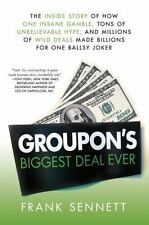 Groupon's Biggest Deal Ever: The Inside Story of How One Insane Gamble, Tons of