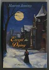 Maureen JENNINGS / Except the Dying Signed 1st Edition 1997
