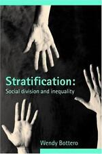 Stratification : Social Division and Inequality by Wendy Bottero (2005,...