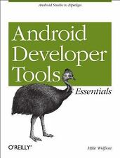 Android Developer Tools Essentials: Android Studio to Zipalign, Wolfson, Mike, G