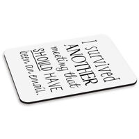 I Survived Another Meeting Should Have Been An Email PC Computer Mouse Mat Pad