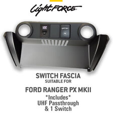 LIGHTFORCE SWITCH FASCIA TO SUIT FORD RANGER PX2 WITH UHF PASSTHROUGH AND SWITCH