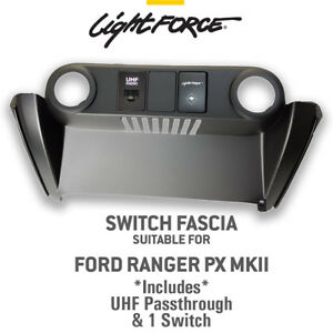 LIGHTFORCE SWITCH FASCIA FITS FORD RANGER PX2 PX3 WITH UHF PASSTHROUGH & SWITCH