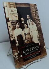 Lawrence Massachusetts by Eartha Dengler, Katherine Khalife and Ken Skulski