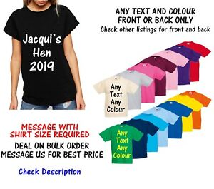 Personalised Custom Hen Stag TShirt Tee Shirt Any Text any Colour Front Or Back