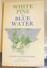 White Pine and Blue Water A State of Maine Reader 1950 History New England