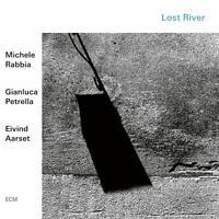 MICHELE/PETRELLA,GIANLUCA/AARSET,EIVIND RABBIA - LOST RIVER   CD NEU