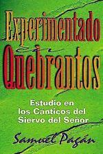 Experimentado en Quebrantos(Experience in Suffering): Estudios en los Cánticos