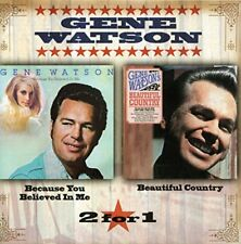 Gene Watson - Because You Believed In Me / Beautiful Country [CD]