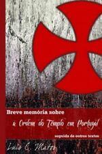Breve Memória Sobre a Ordem Do Templo Em Portugal by Luis Matos (2014,...