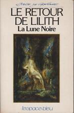 Le Retour de Lilith La Lune Noire - Joelle De Gravelaine ASTROLOGIE JOUVE DURAS