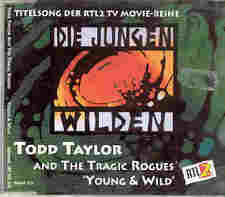 Todd Taylor And The Tragic Rogues - Young And Wild,CDS