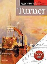 Ready to Paint the Masters: Turner by Noel Gregory - New Learn to Paint Art Book
